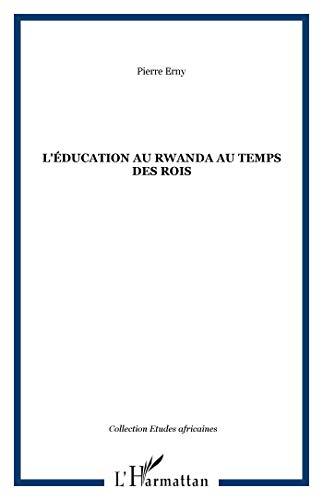 9782747582759: L'éducation au Rwanda au temps des rois (French Edition)