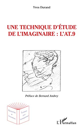 9782747583213: Une technique d'étude de l'imaginaire : l'AT.9: L'Anthropologique Test à 9 éléments (French Edition)