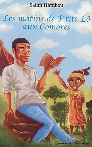 9782747583350: Les matins de P'tite Lô aux Comores (French Edition)