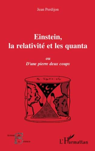 9782747583558: Einstein, la relativité et les quanta: Ou D'une pierre deux coups (French Edition)