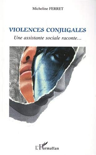 9782747583749: Violences conjugales: Une assistante sociale raconte... (French Edition)