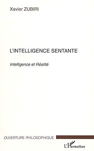 9782747584012: L'intelligence sentante : Intelligence et réalité
