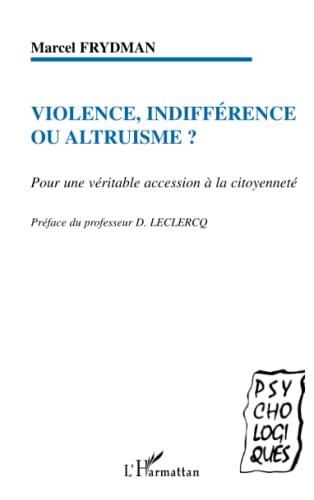 Violence, indifférence ou altruisme ? : Pour: Marcel Frydman