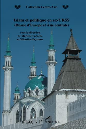 9782747585583: Islam et politique en ex-URSS (Russie d'Europe et Asie centrale)