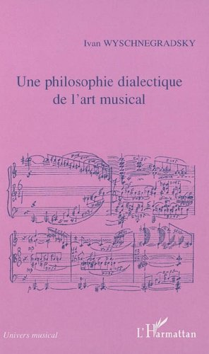 9782747585781: Philosophie Dialectique de l'Art Musical