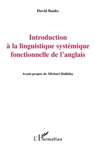 Introduction à la linguistique systémique fonctionnelle de: Banks, David