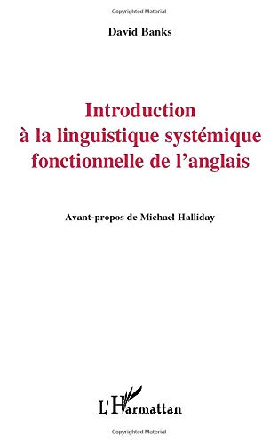 Introduction à la linguistique systémique fonctionnelle de: David Banks