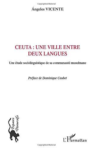 Ceuta, une ville entre deux langues: Ángeles Vicente