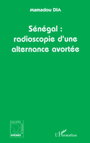 Sénégal, radioscopie d'une alternance avortée (2747586138) by Mamadou Dia