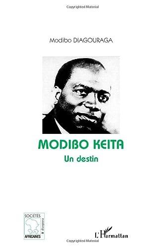 9782747586146: Modibo Keïta Un destin (French Edition)