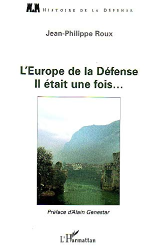 9782747587204: l'europe de la defense, il etait une fois...