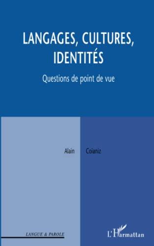 Langages, cultures, identités : Questions de point: Alain Coïaniz