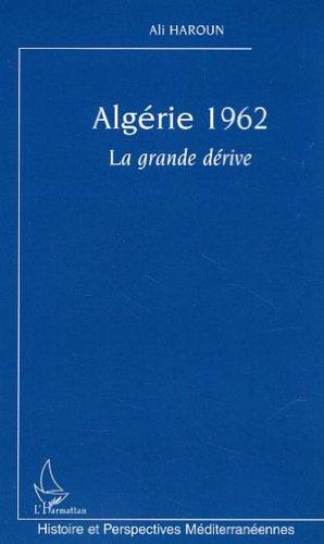 9782747588652: Algérie 1962 : La grande dérive
