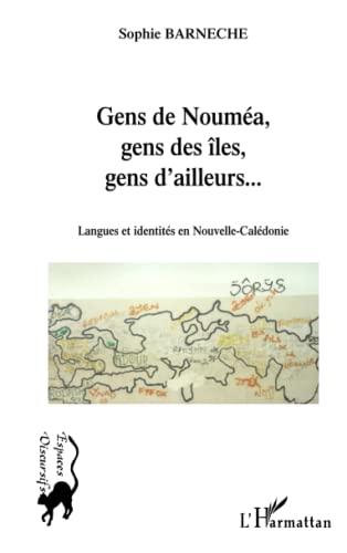 9782747588829: Gens de Nouméa, gens des îles, gens d'ailleurs... : Langues et identités en Nouvelle-Calédonie