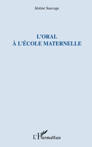 9782747588911: L'oral � l'�cole maternelle