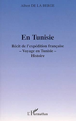 9782747590402: En Tunisie: r�cit de l'exp�dition fran�aise, voyage en Tunisie, histoire