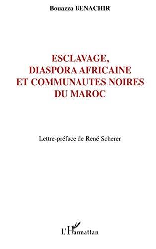 9782747591638: Esclavage, diaspora africaine et communauté noires du Maroc (French Edition)