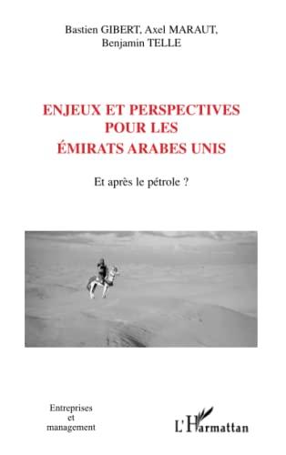 9782747592727: Enjeux et perspectives pour les Emirats arabes unis. : Et apr�s le p�trole?