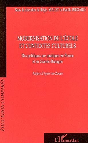 9782747593298: Modernisation de l'�cole et contextes culturels : Des politiques aux pratiques en France et en Grande-Bretagne