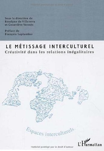 9782747593397: Le m�tissage interculturel : Cr�ativit� dans les relations in�galitaires