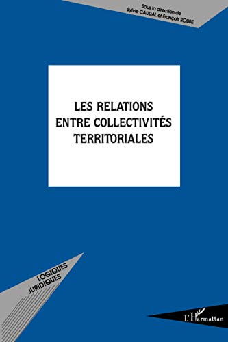 9782747595384: Les relations entre collectivités territoriales (French Edition)