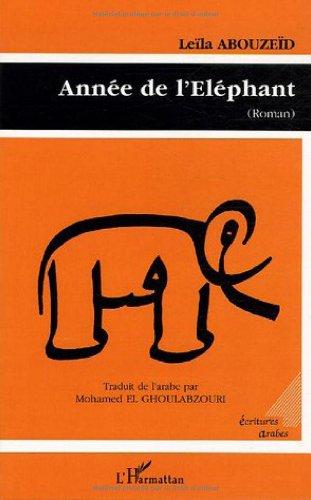 annee de l'elephant (274759629X) by Leïla Abouzeïd