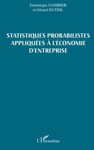 9782747596459: Satistiques probabilistes appliquées à l'économie d'entreprise