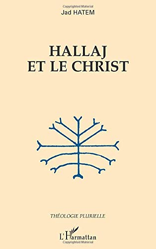 9782747596886: Hallaj et le Christ (French Edition)