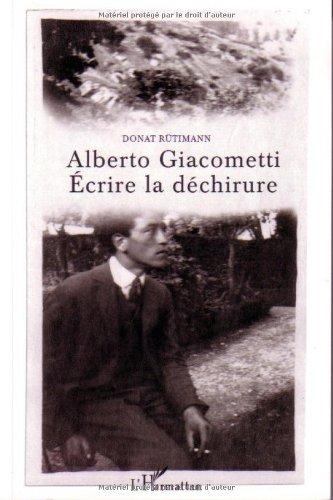 9782747596947: Alberto Giacometti : écrire la déchirure