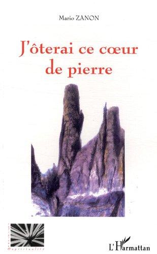 9782747597760: J'Oterai Ce Coeur de Pierre