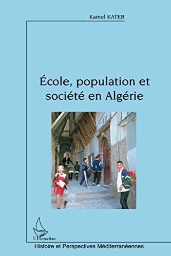 9782747598019: ecole, population et societe en algerie