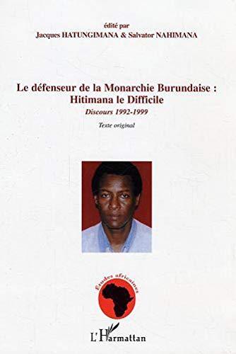 9782747598446: Defenseur de la Monarchie Burundaise : Hitimana le Difficil