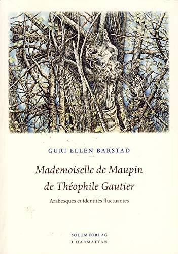 9782747598583: Mademoiselle de Maupin de Th�phile Gautier : Arabesques et identit�s fluctuantes