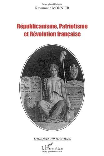9782747598743: Républicanisme, patriotisme et Révolution française (French Edition)