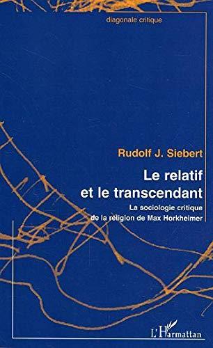 9782747598774: Le relatif et le transcendant : La sociologie critique de la religion de Max Horkheimer