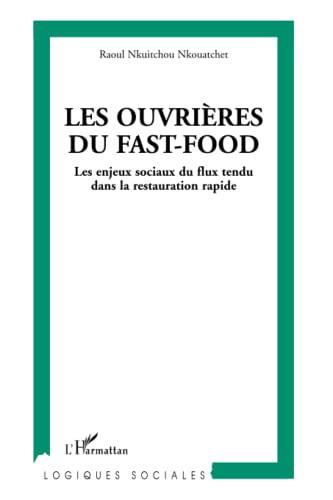 9782747598903: Les ouvrières du fast-food: Les enjeux sociaux du flux tendu dans la restauration rapide (French Edition)