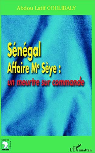9782747598927: Sénégal Affaire Me Sèye : un meurtre sur commande