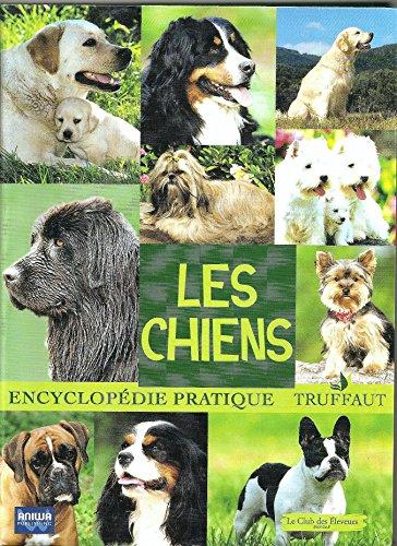 9782747600019: Les chiens (Encyclop�die pratique)