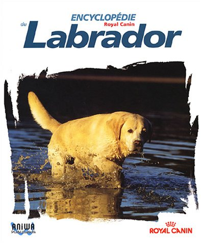 9782747600941: Encyclopédie du Labrador Volume 1