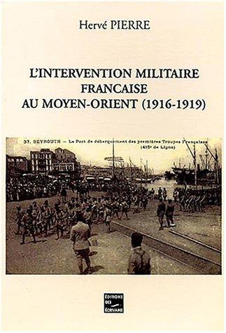9782748003154: L'intervention militaire française au Moyen-Orient (1916-1919) : Les malaises d'une alliance