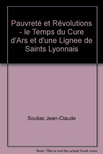 9782748005714: Pauvreté et Révolutions - le Temps du Cure d'Ars et d'une Lignee de Saints Lyonnais