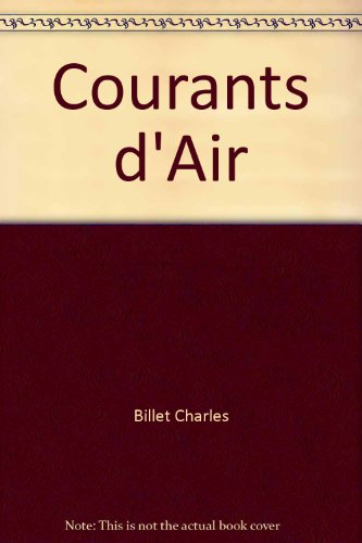 Courants d'Air: Billet, Charles