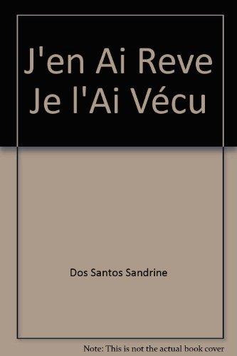 9782748028959: J'en Ai Reve Je l'Ai Vécu