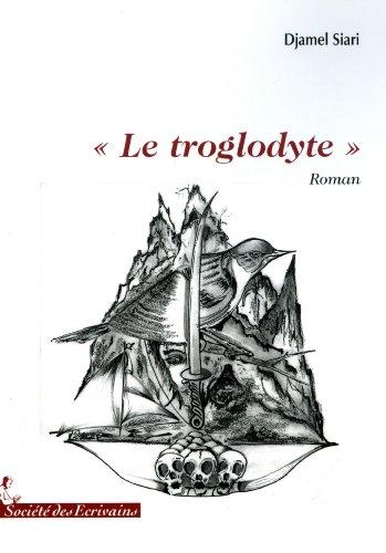 9782748041491: Le Troglodyte (French Edition)