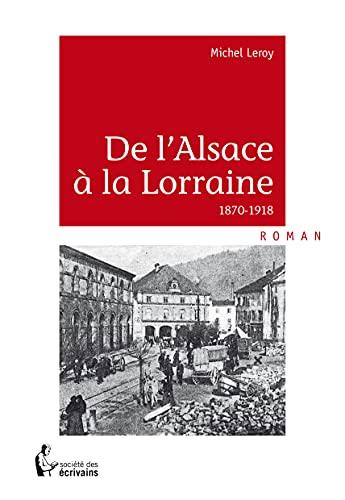 9782748041576: De l'Alsace a la Lorraine, 1870-1918 : Roman historique