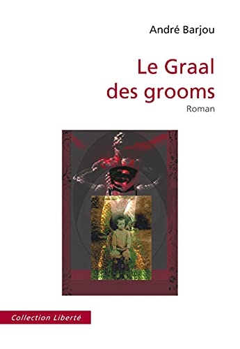 9782748046168: Le Graal des Grooms (French Edition)