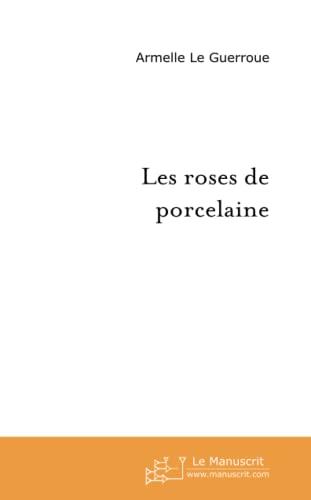 9782748103304: Les roses de porcelaine (French Edition)