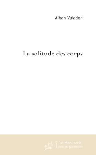 La Solitude des corps: Alban Valadon