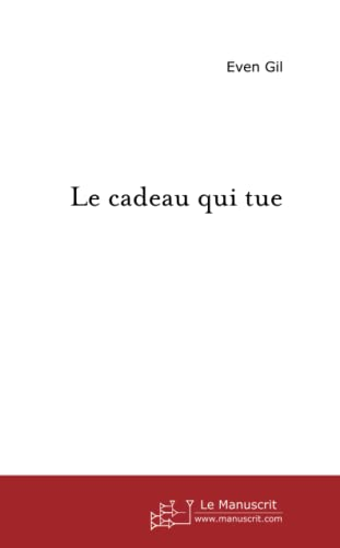 9782748111309: Le cadeau qui tue (French Edition)