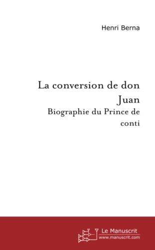 9782748114300: La Conversion de Don Juan : Biographie du Prince de Conti